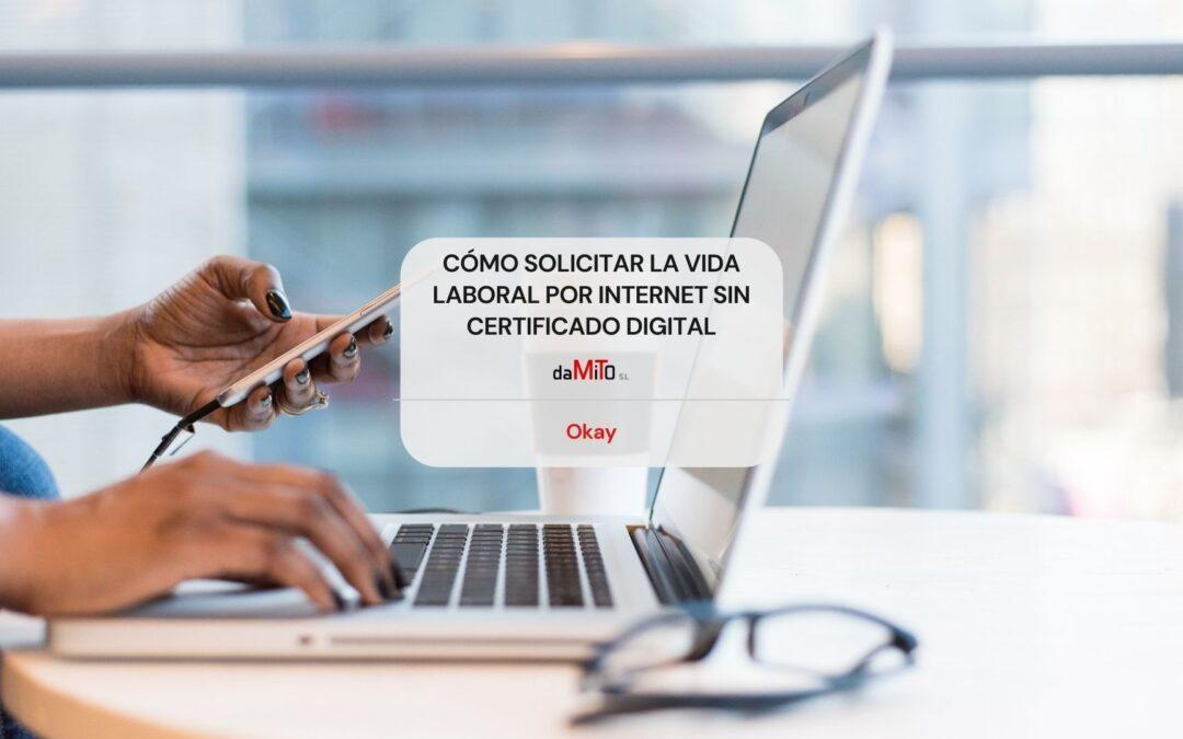 Cómo solicitar la vida laboral por Internet sin certificado digital